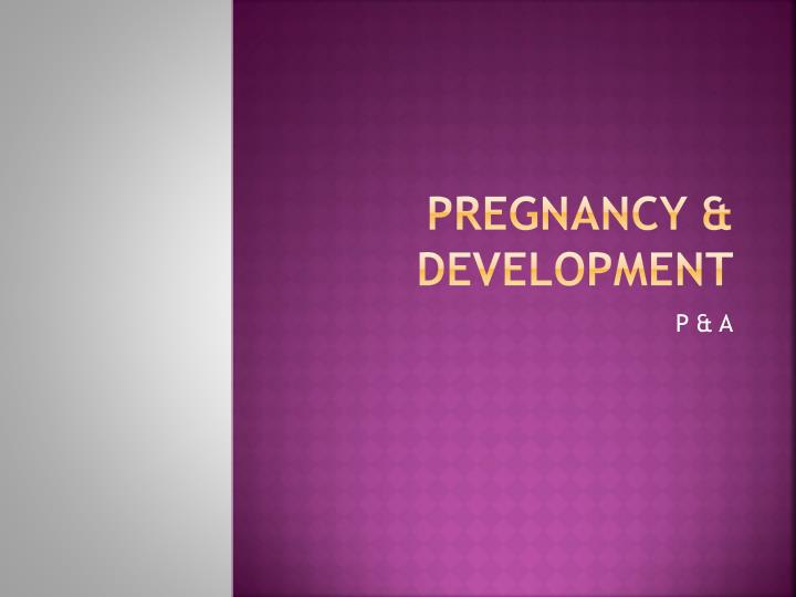 Pregnancy & Development