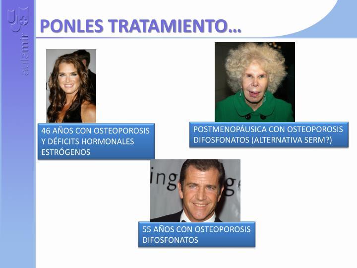 PONLES TRATAMIENTO…