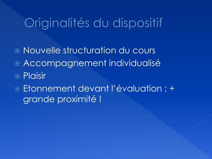 Originalits du dispositif