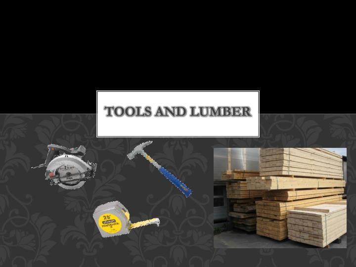Tools and Lumber