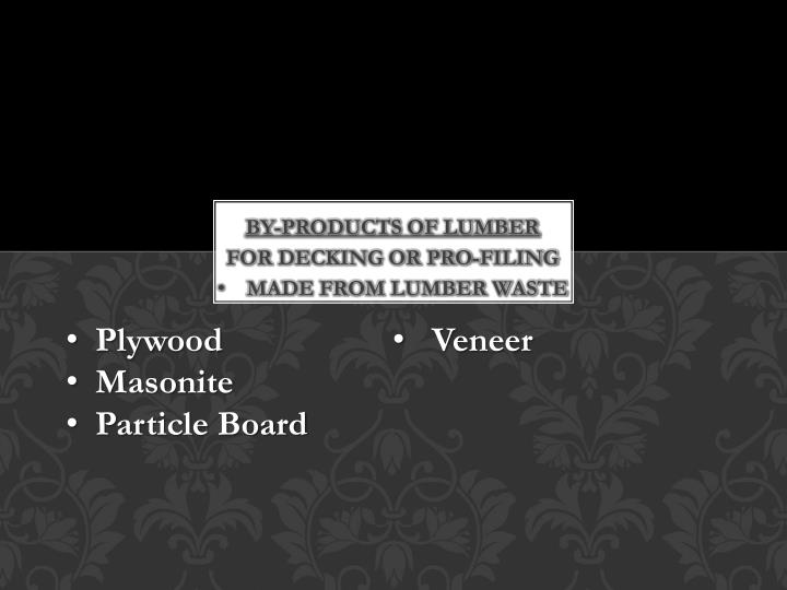 By-Products of lumber