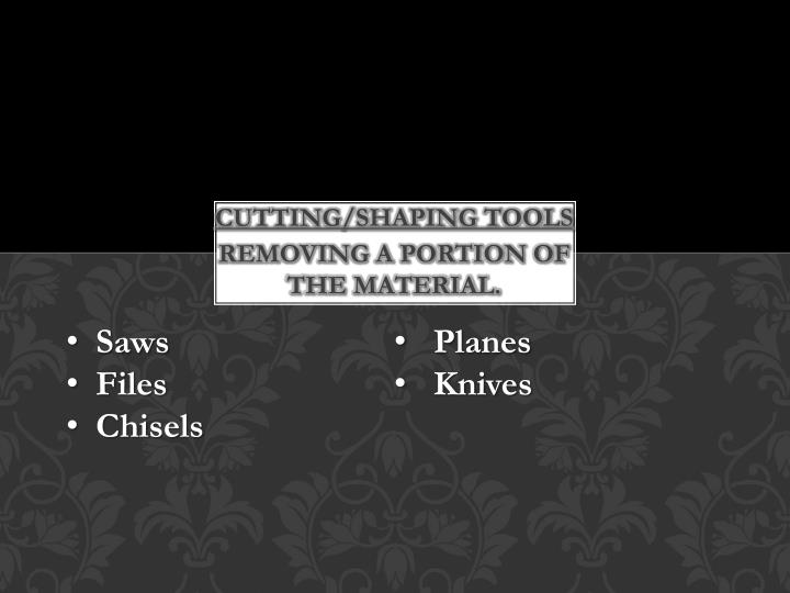 Cutting/shaping tools