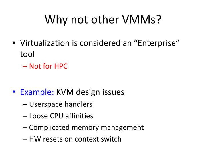 Why not other VMMs?