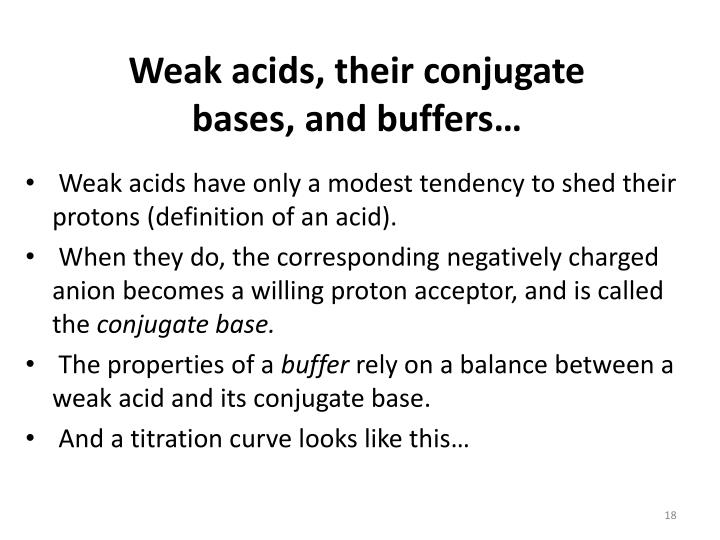 Weak acids, their conjugate bases, and buffers…