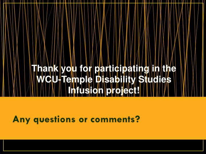 Thank you for participating in the WCU-Temple Disability Studies Infusion project!