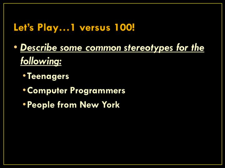 Let's Play…1 versus 100!