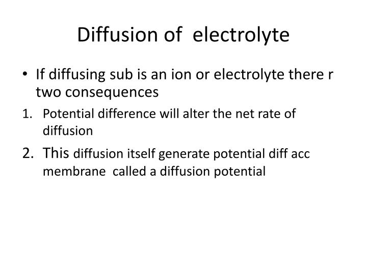 Diffusion of  electrolyte