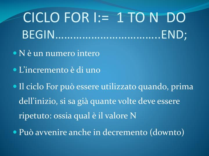 CICLO FOR I:=  1 TO N  DO