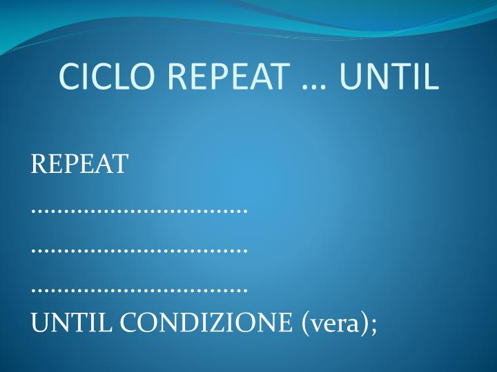 CICLO REPEAT … UNTIL