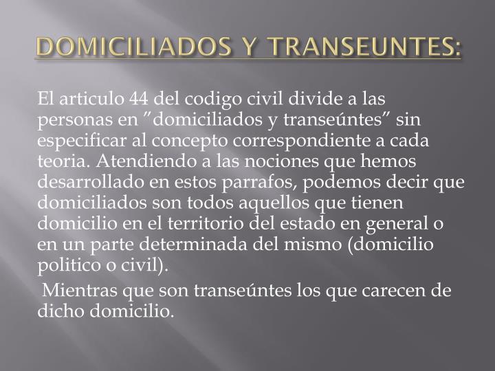 DOMICILIADOS Y TRANSEUNTES