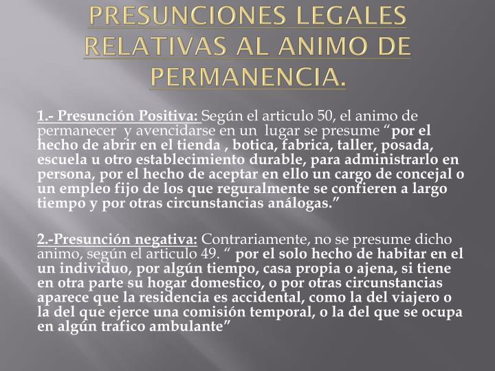 PRESUNCIONES LEGALES RELATIVAS AL ANIMO DE PERMANENCIA.