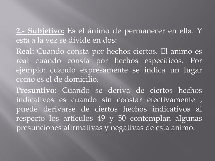 2.- Subjetivo: