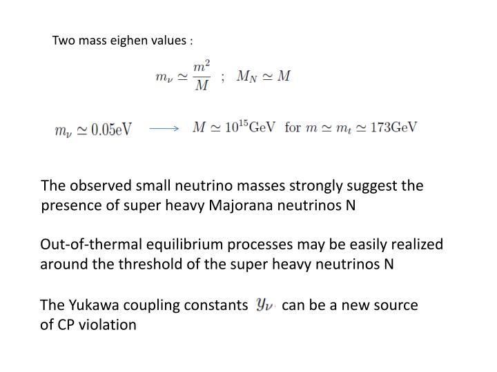 Two mass eighen values