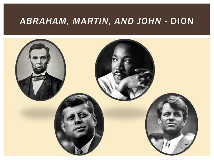 Abraham, Martin, and John