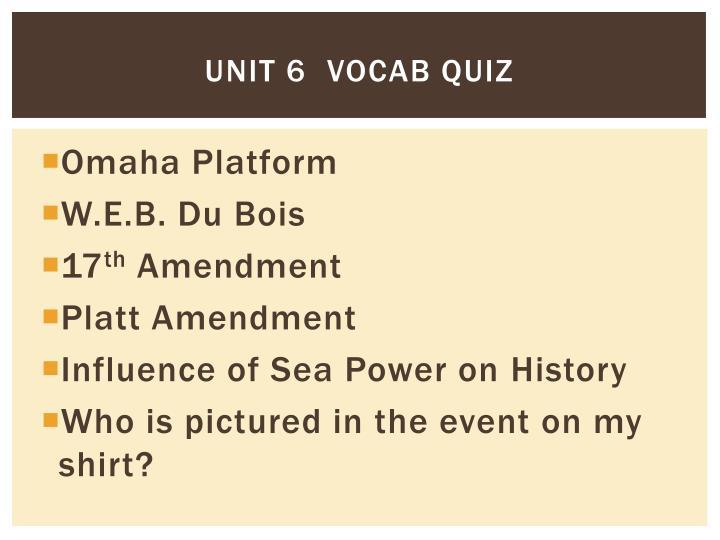 Unit 6  Vocab quiz