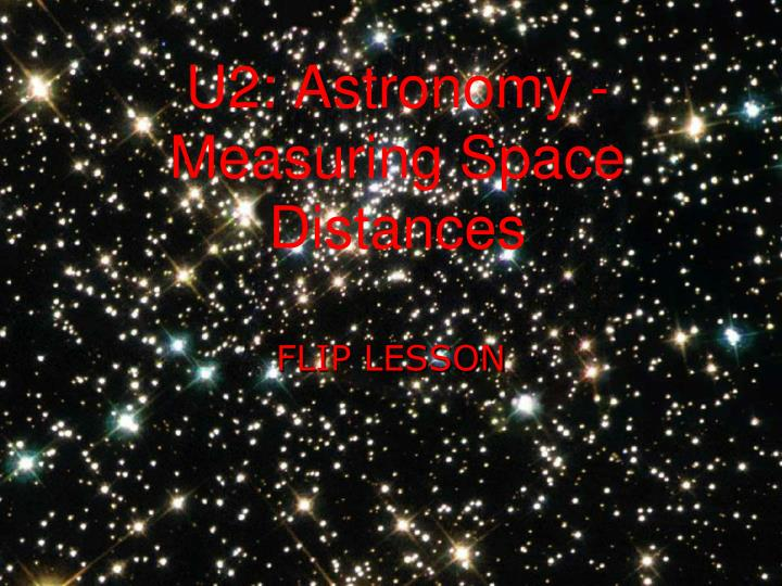 U2 astronomy measuring space distances