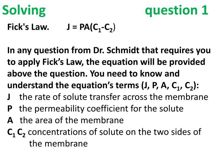 Solving                              question 1