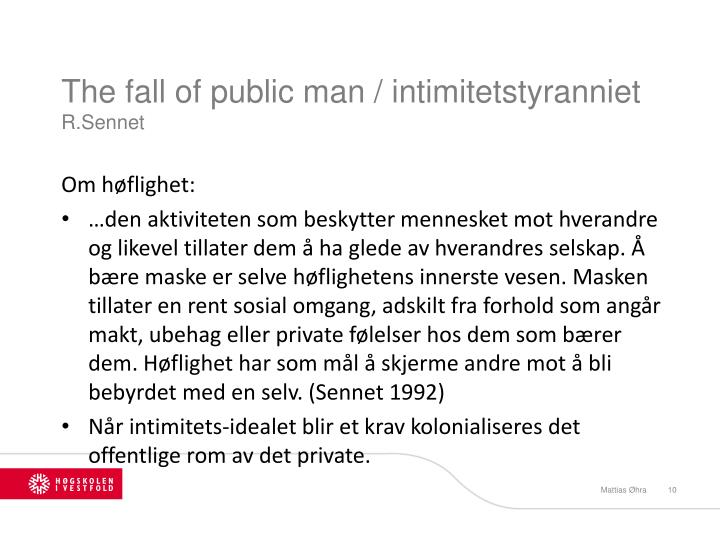 The fall of public man / intimitetstyranniet