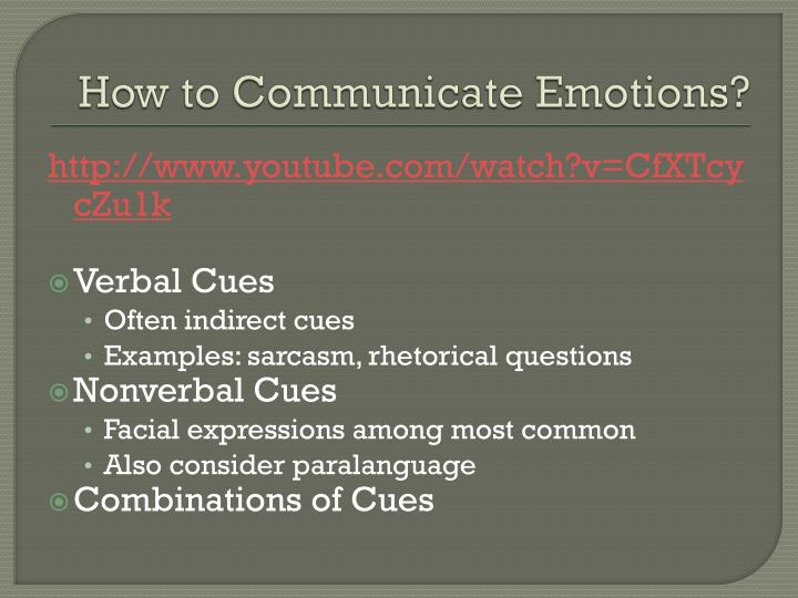How to Communicate Emotions?