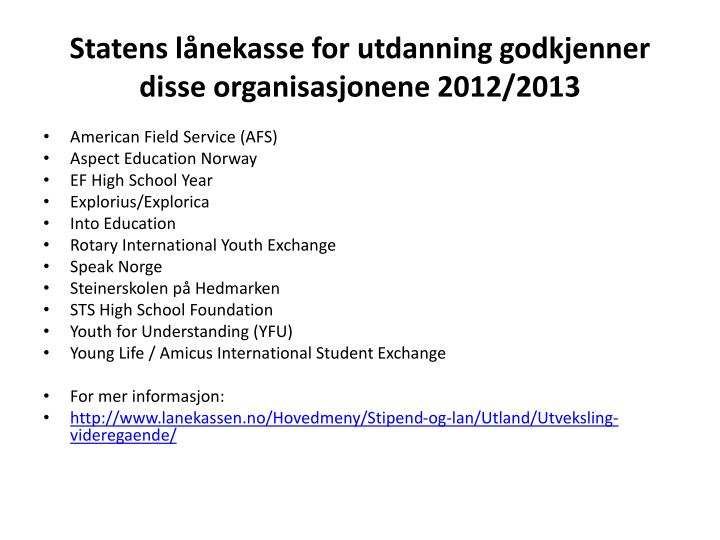 Statens lånekasse for utdanning godkjenner disse organisasjonene 2012/2013