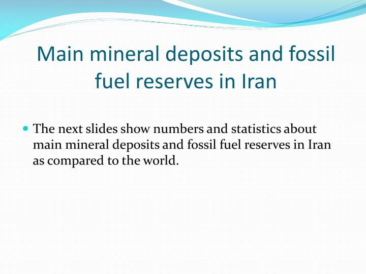 Main mineral deposits and fossil fuel reserves in Iran
