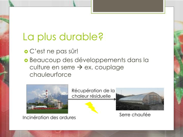 La plus durable?