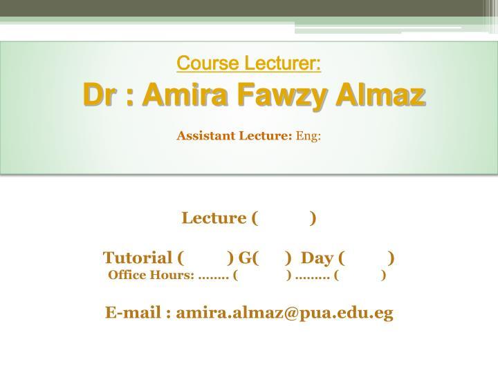 Course Lecturer:
