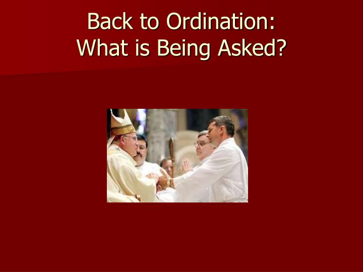 Back to Ordination: