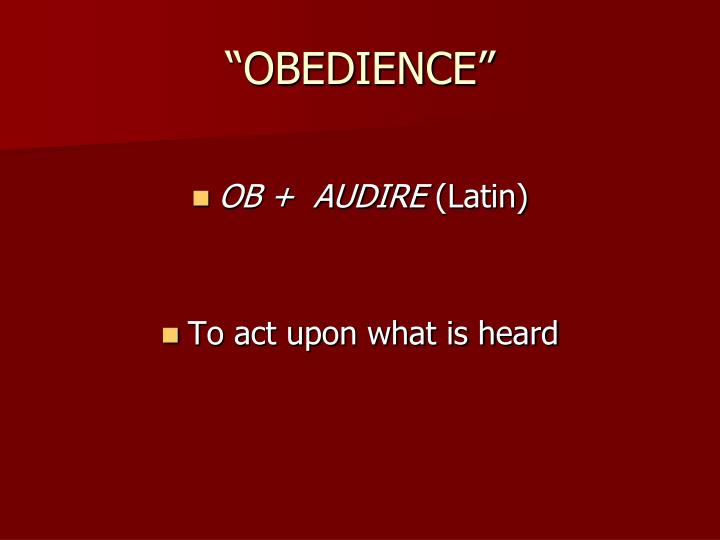 """OBEDIENCE"""