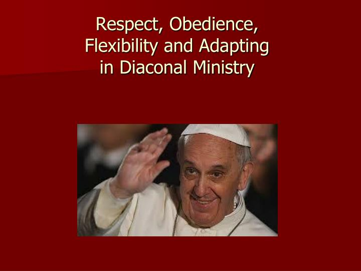 Respect obedience flexibility and adapting in diaconal ministry