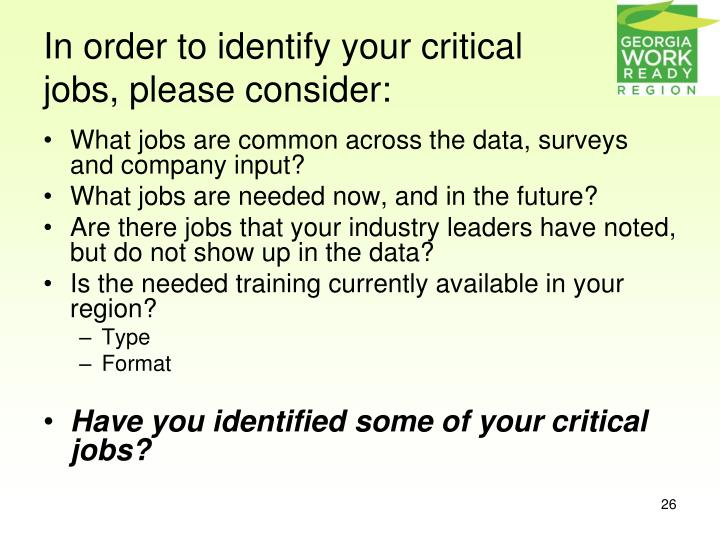 In order to identify your critical jobs, please consider: