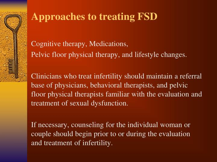Approaches to treating FSD