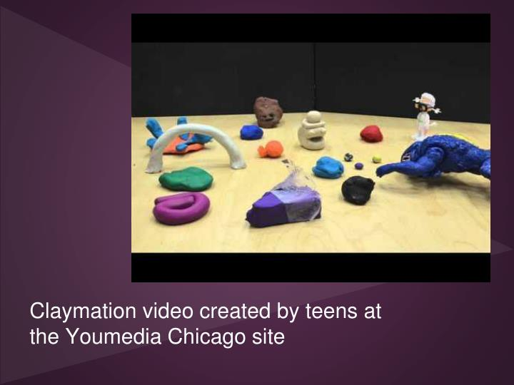 Claymation video created by teens at the Youmedia Chicago site