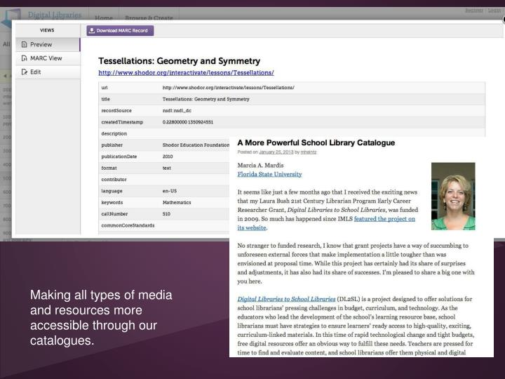 Making all types of media and resources more accessible through our catalogues.