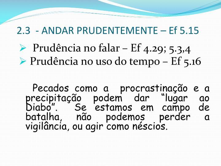 2.3  - ANDAR PRUDENTEMENTE –