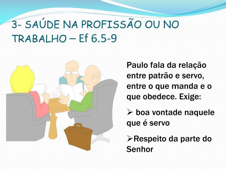 3- SAÚDE NA PROFISSÃO OU NO TRABALHO