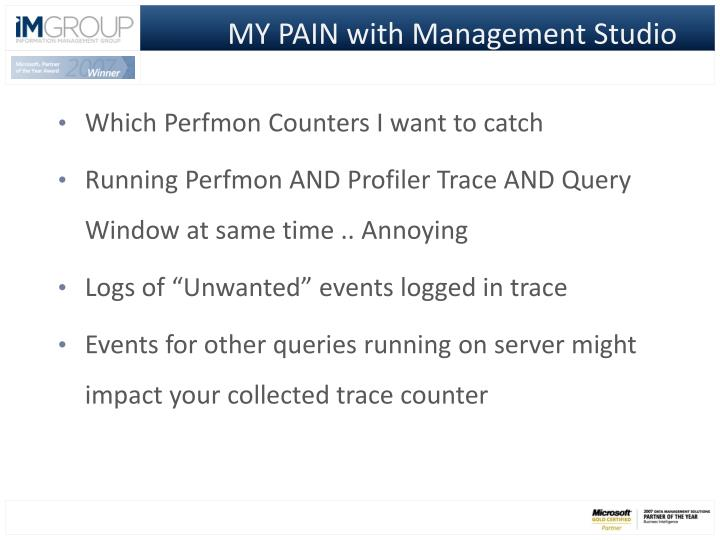 MY PAIN with Management Studio