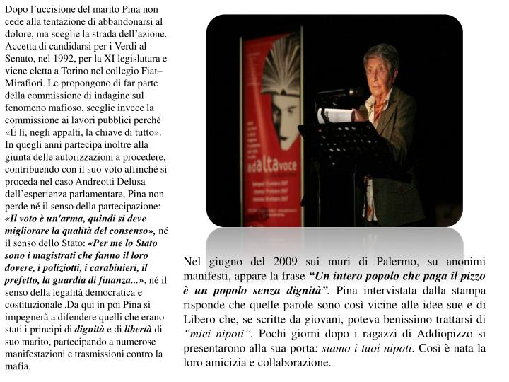 Nel giugno del 2009 sui muri di Palermo, su anonimi manifesti, appare la frase
