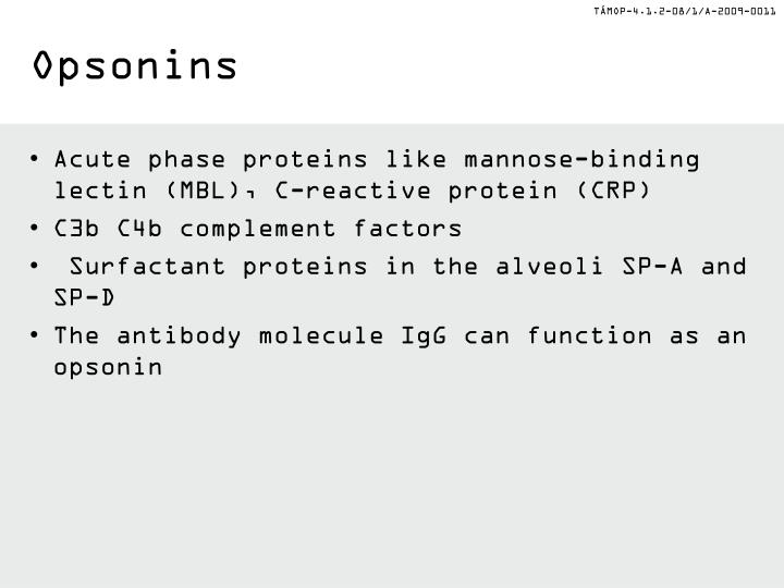 Opsonins