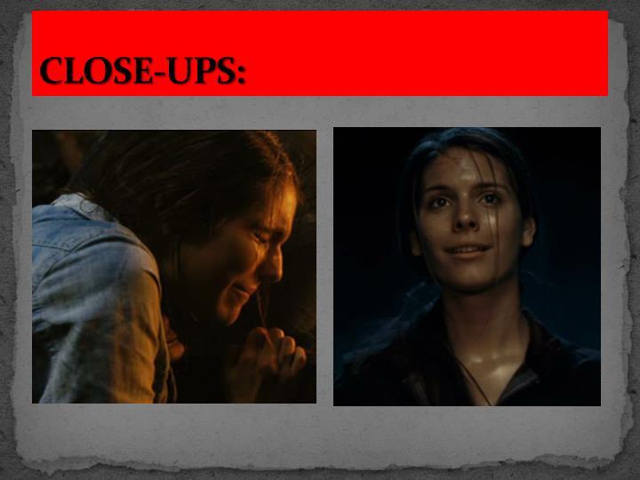 CLOSE-UPS: