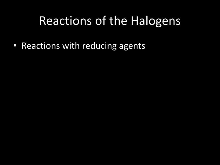 Reactions of the Halogens