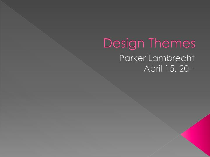 Design Themes