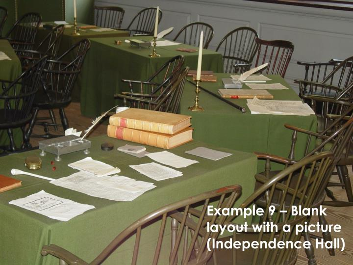 Example 9 – Blank layout with a picture  (Independence Hall)