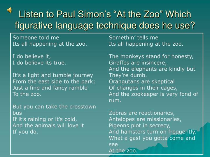 "Listen to Paul Simon's ""At the Zoo"" Which figurative language technique does he use?"