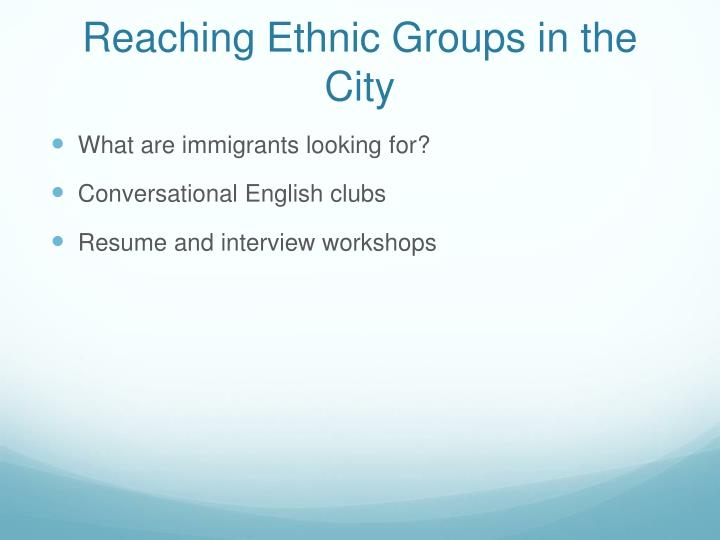 Reaching Ethnic Groups in the City