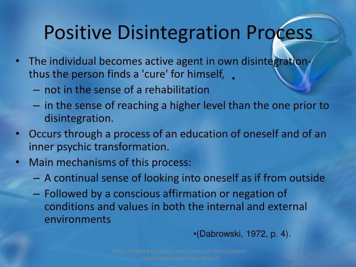 Positive Disintegration Process