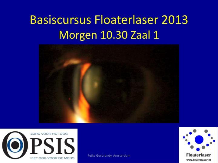 Basiscursus Floaterlaser 2013