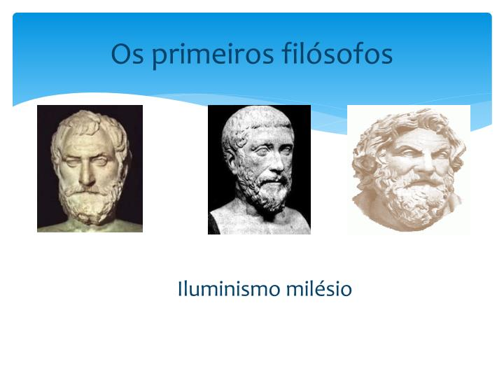 Os primeiros filósofos