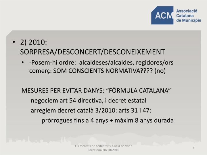 2) 2010:     SORPRESA/DESCONCERT/DESCONEIXEMENT
