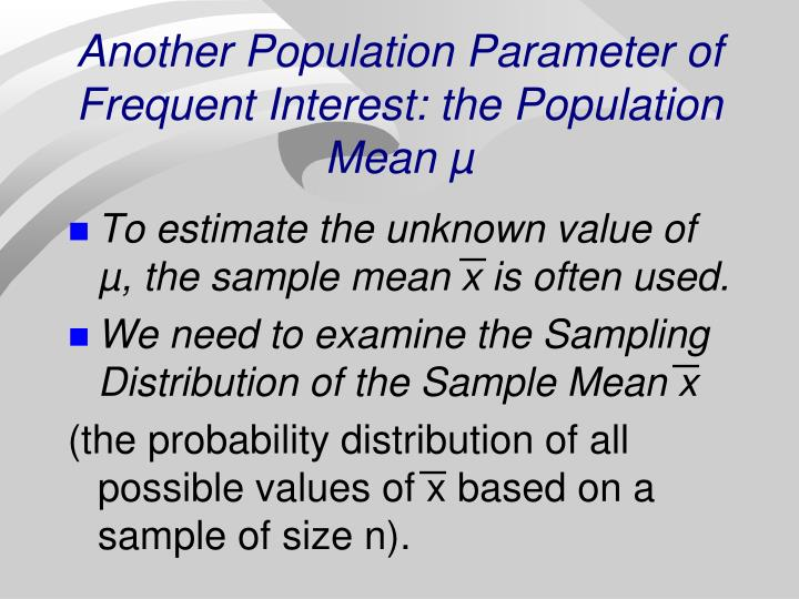 Another Population Parameter of Frequent Interest: the Population Mean